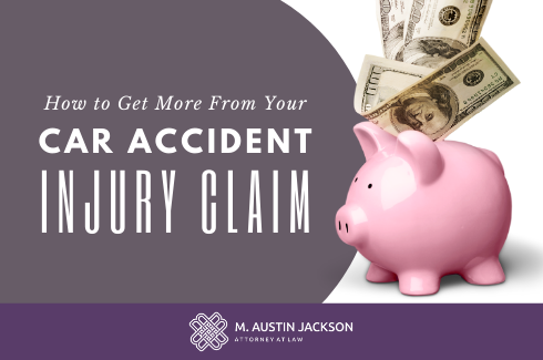 Maximizing Your Settlement From A Car Accident Injury Claim