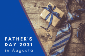 Father's Day Guide 2021 in Augusta, GA