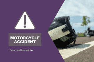 Early Morning Motorcycle Accident On Highland Avenue Kills One